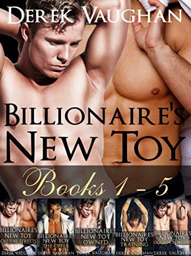 Billionaire's New Toy: Books 1 - 5 (Gay BDSM Romance) (The Billionaire's New Toy)