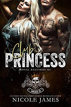 Club Princess: Royal Bastards MC Durango, CO by [Nicole James]
