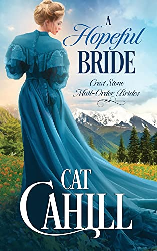 Compare Textbook Prices for A Hopeful Bride Crest Stone Mail-Order Brides  ISBN 9798728890843 by Cahill, Cat
