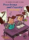 Poca broma amb L'escola!: Llibre infantil en català d'humor 8-10 anys: 3 (Els embolics de la Judit i el Johan)