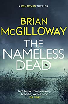 The Nameless Dead: What's left to do, when the law forbids a murder investigation? (Ben Devlin) by [Brian McGilloway]