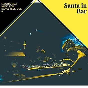 Santa In Bar - Electronica Music For Dance Fest, Vol. 4