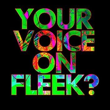 Your Voice On Fleek?