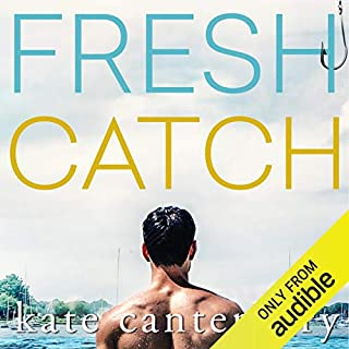 Fresh Catch                   By:                                                                                                                                 Kate Canterbary                               Narrated by:                                                                                                                                 Noah Michael Levine,                                                                                        Chris Chappell                      Length: 5 hrs and 27 mins     293 ratings     Overall 4.2