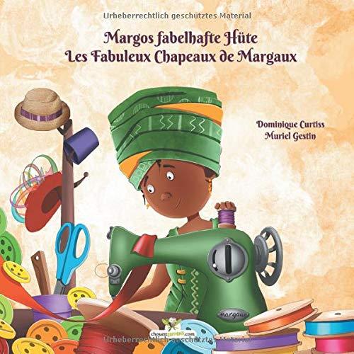 Margos Fabelhaften Hüte - Les Fabuleux Chapeaux de Margaux