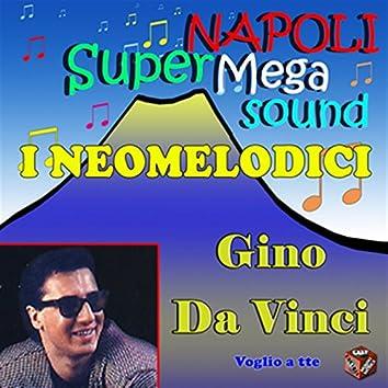 I neomelodici, Gino Da Vinci: Voglio a te