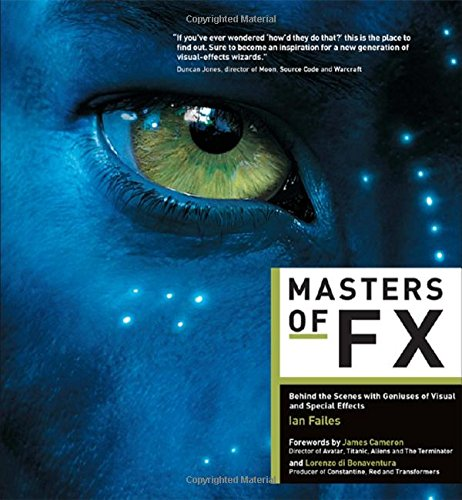 Masters of FX: Behind the Scenes with Geniuses of Visual and Special Effects