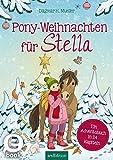 Pony-Weihnachten für Stella: Eine Weihnachtsgeschichte in 24 Kapiteln