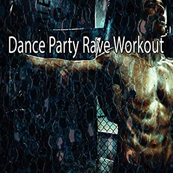 Dance Party Rave Workout