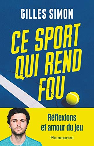 Ce sport qui rend fou (Documents, témoignages et essais d'actualité) (French Edition)