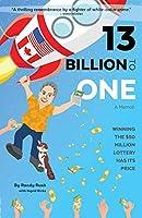 13 Billion to One: A Memoir - Winning the $50 Million Lottery Has Its Price