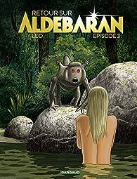 Retour sur Aldébaran, tome 3  par  Leo