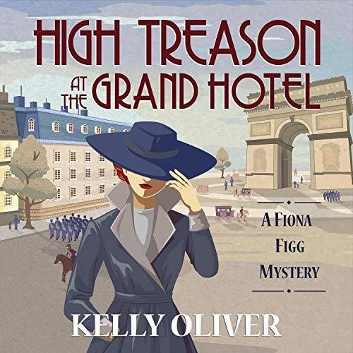High Treason At The Grand Hotel Horbuch Download Von Kelly Oliver Audible De Gelesen Von Trista Shaye