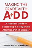 Image of Making the Grade With ADD: A Student's Guide to Succeeding in College With Attention Deficit Disorder