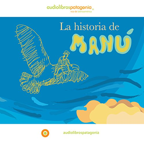 La Historia de Manú [The Story of Manú] audiobook cover art