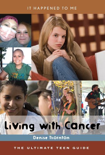 Living with Cancer: The Ultimate Teen Guide (It Happened to Me Book 30) (English Edition)