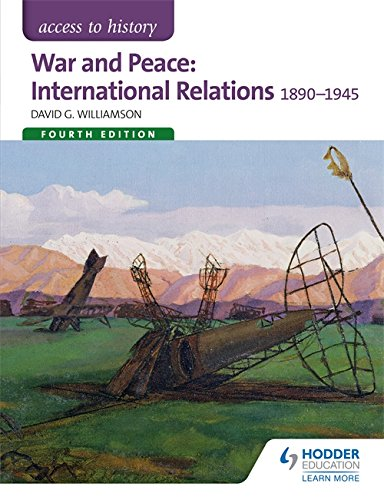 Access to History: War and Peace: International Relations 1890-1945 Fourth Edition