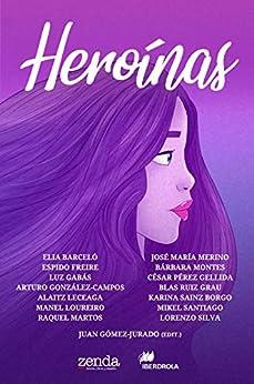 Heroínas: Cuentos en torno al 8 de marzo  Día Internacional de la Mujer PDF EPUB Gratis descargar completo