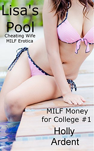 Lisa's Pool (Cheating Wife MILF Erotica) (MILF Money for College Book 1) (English Edition)