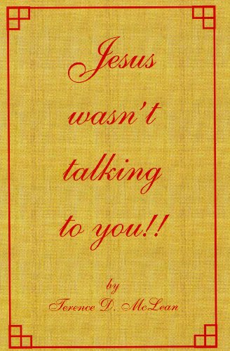 Jesus wasn't talking to you !!