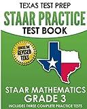 TEXAS TEST PREP STAAR Practice Test Book STAAR Mathematics Grade 3: Includes 3 Complete STAAR Math Practice Tests