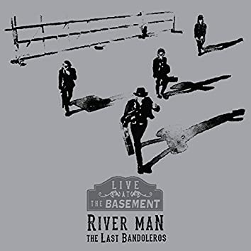 River Man (Live at the Basement)
