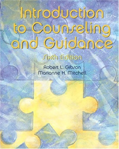 Compare Textbook Prices for Introduction to Counseling and Guidance 6 Edition ISBN 9780130942012 by Gibson, Robert L.,Mitchell, Marianne H.