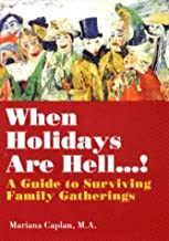 WHEN HOLIDAYS ARE HELL.....