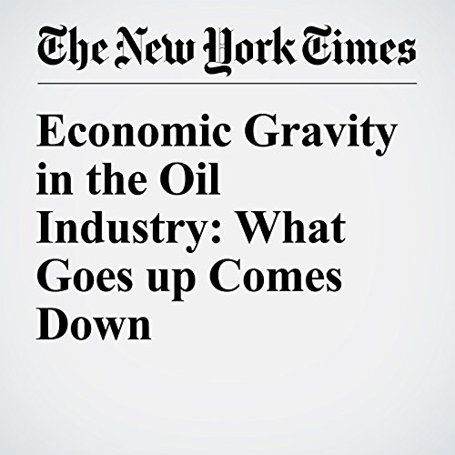 Economic Gravity in the Oil Industry: What Goes up Comes Down audiobook cover art
