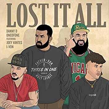 Lost It All (feat. Oneofone, Joey Vantes & I-Von)