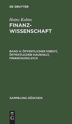 Heinz Kolms: Finanzwissenschaft: �ffentlicher Kredit, �ffentlicher Haushalt, Finanzausgleich (Sammlung G�schen) : B�cher