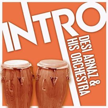 Intro: Desi Arnaz & His Orchestra