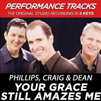 Your Grace Still Amazes Me (Performance Tracks)