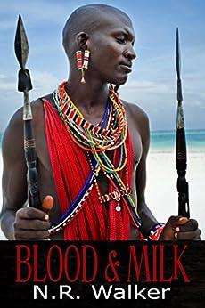 Blood & Milk by [N.R. Walker]