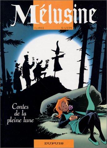 Mélusine, tome 10 : Contes de la Pleine Lune