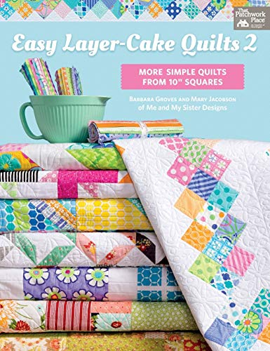 "Easy Layer-Cake Quilts 2: More Simple Quilts from 10"" Squares (That Patchwork Place)"