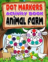Dot Markers Activity Book Animal Farm: Perfect activity books for toddlers,Preschoolers,Kindergarten,Kids,Homeschool,Teacher, Large dot,Easy big dots ... towards learning and children still learning.
