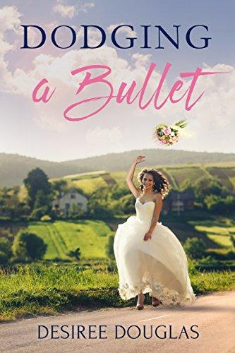 Dodging a Bullet by [Desiree Douglas]