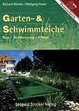 Garten- und Schwimmteiche: Bau - Bepflanzung - Pflege - Wolfgang Hauer