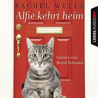 Alfie kehrt heim                   Autor:                                                                                                                                 Rachel Wells                               Sprecher:                                                                                                                                 Bernd Reheuser                      Spieldauer: 5 Std. und 8 Min.     96 Bewertungen     Gesamt 4,8