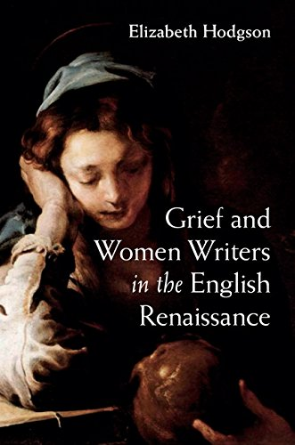 Grief and Women Writers in the English Renaissance (English Edition)