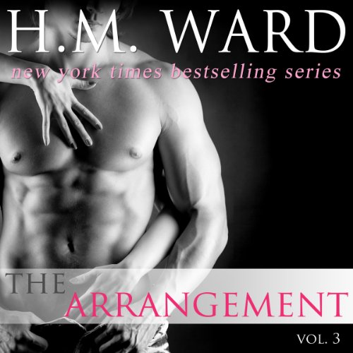 The Arrangement, Volume 3                   By:                                                                                                                                 H. M. Ward                               Narrated by:                                                                                                                                 Kitty Bang                      Length: 2 hrs and 8 mins     215 ratings     Overall 4.3