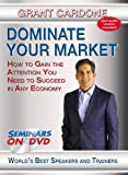 Dominate Your Market - How to Gain the Attention You Need to Succeed in Any Economy - Seminars On Demand Sales Training Motivational Video - Speaker Grant Cardone - Includes Streaming Video + DVD + Streaming Audio + MP3 Audio - Compatible with All Devices