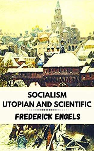 SOCIALISM UTOPIAN AND SCIENTIFIC