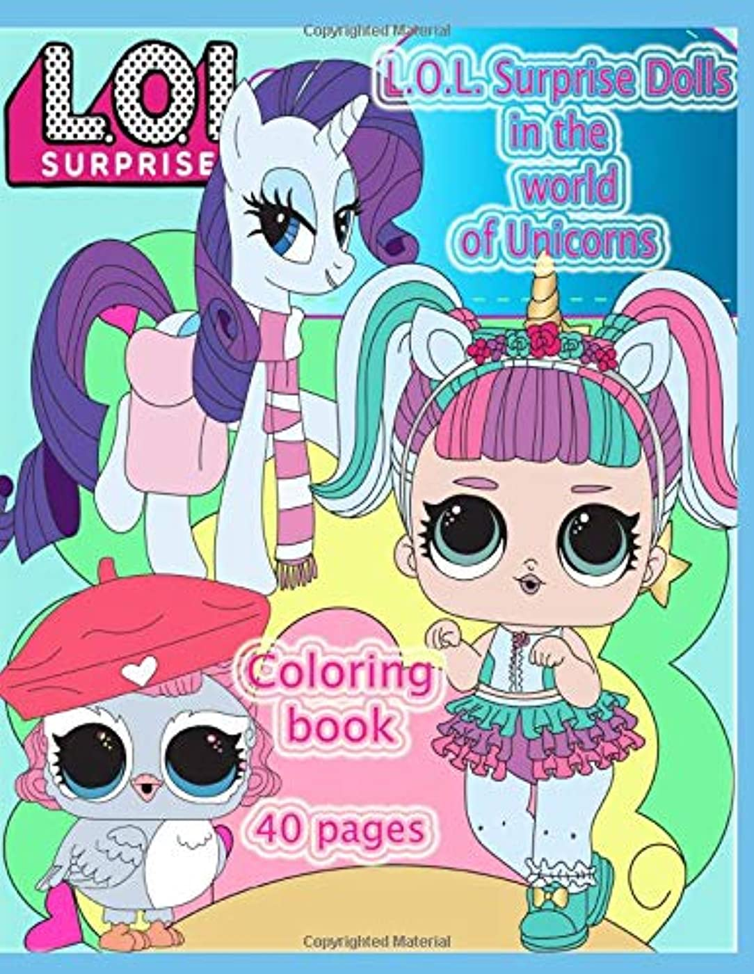 ミシン重要ドライブL.O.L. Surprise Dolls  in the world of Unicorns: Coloring booK: 40 pages