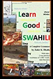 Learn Good SWAHILI: Step by Step: A Complete Language Textbook