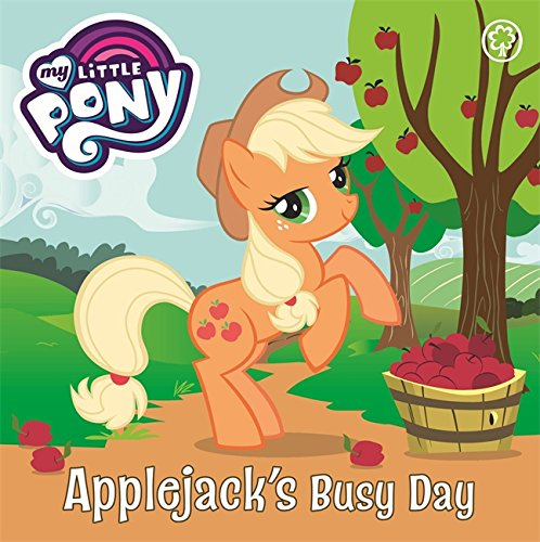 Applejack's Busy Day: Board Book (My Little Pony, Band 1)