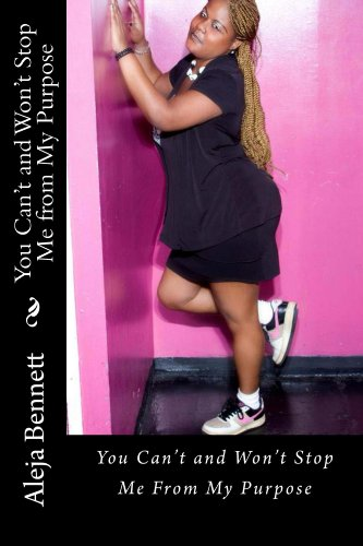 Book: You Can't and Won't Stop Me From My Purpose (All I Can Do Is Stand Book 1) by Aleja Bennett