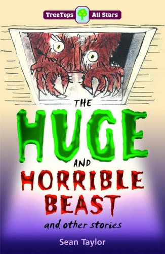 Oxford Reading Tree: TreeTops More All Stars: The Huge and Horrible Beast: Huge and Horrible Beast