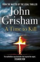 A Time to Kill by John Grisham(2013-09-01)